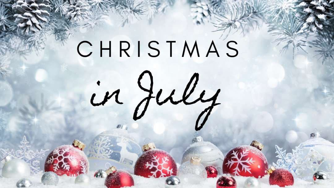 Christmas Day 2020 Christmas in July: Ultimate Guide to Mid Year Cheer   Lifejourney4two