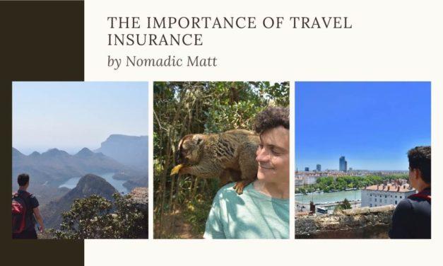 Importance of Travel Insurance by Nomadic Matt
