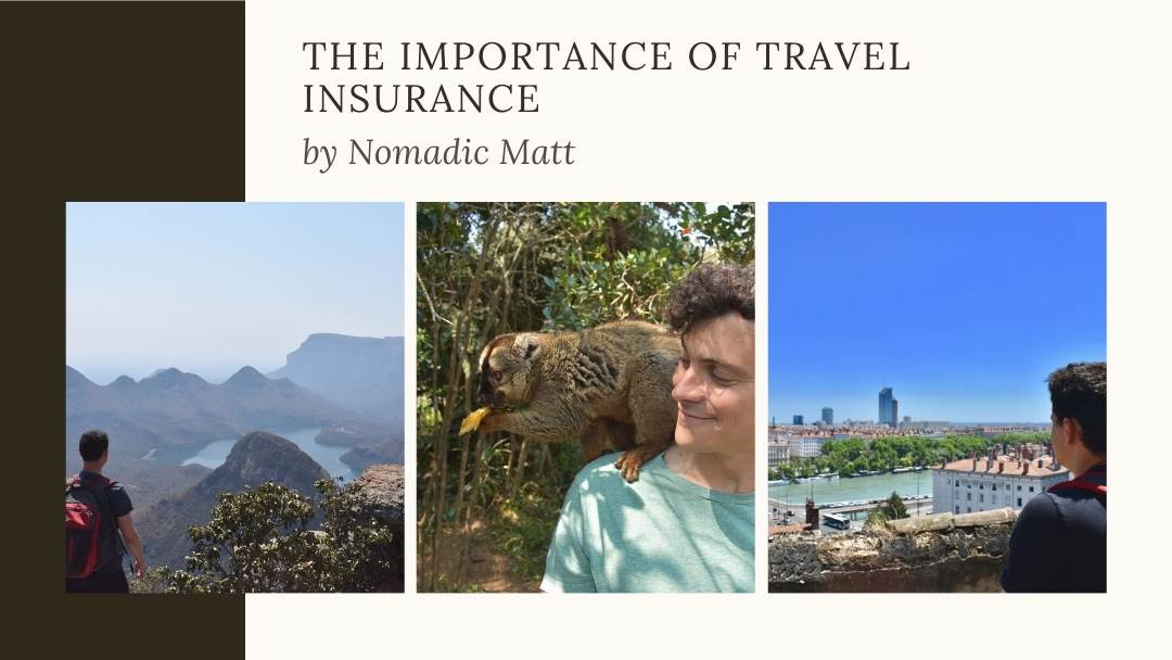 Importance of Travel Insurance by Nomadic Matt
