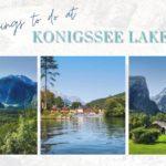 Best Things to Do at Beautiful Lake Konigssee, Bayern